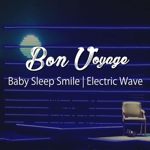 Bon Voyage альбом Baby Sleep Smile | Electric Wave (Healing & Relax BGM Sound Series)