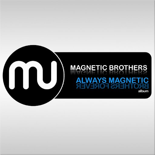 Magnetic Brothers альбом Always Magnetic (Brothers Forever)