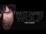Wolf (The Album) Free Download! http://www.digitalpopupstores.com/mattdarey/store/
