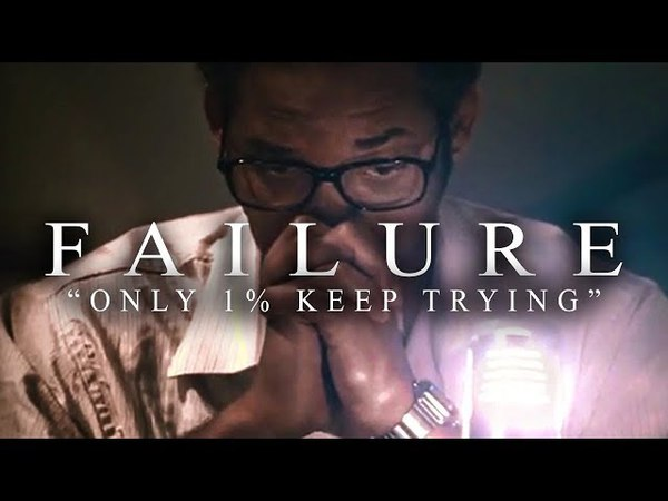 FAILURE - Best Motivational Video Speeches Compilation for Success, Students Entrepreneurs