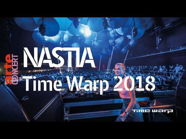 Nastia – Time Warp 2018 (Full Set HiRes) – ARTE Concert