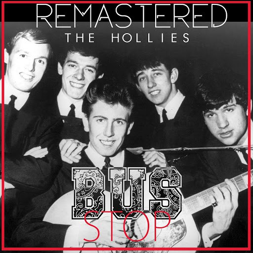The Hollies альбом Bus Stop (Remastered)