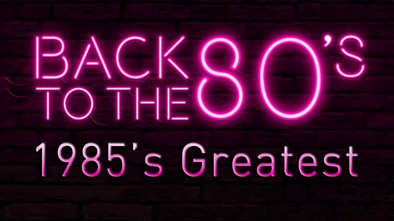 Best Songs Of 1985s - Unforgettable 80s Music Hits - Greatest Golden Oldies 80s Music