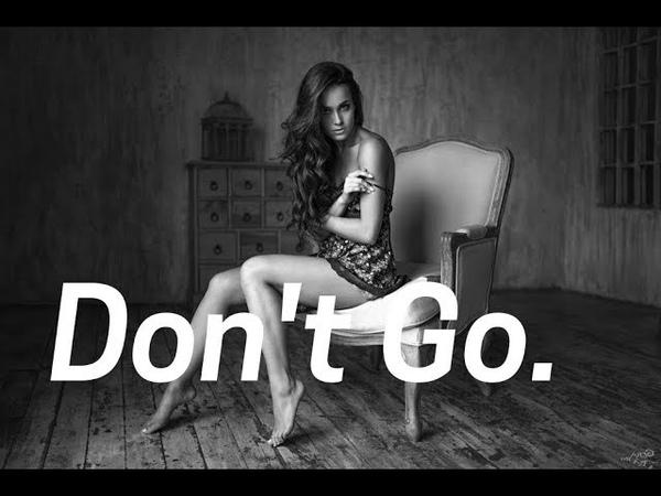 TEDD - Don't Go LinijaStila 2018
