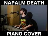 NAPALM DEATH - Piano cover