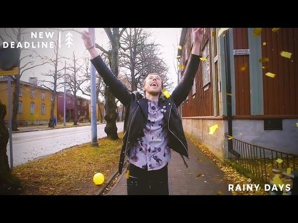 NEW DEADLINE - Rainy Days (Official Video)