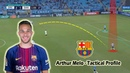 Arthur Melo Tactical Profile Welcome to Barcelona Player Analysis