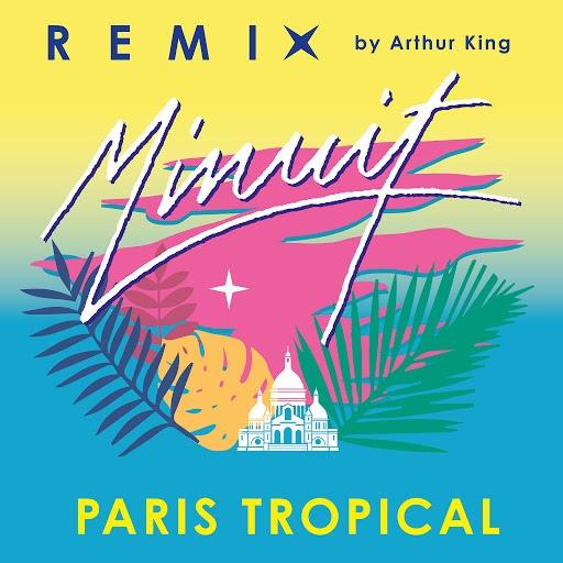Minuit альбом Paris Tropical (Arthur King Remix)