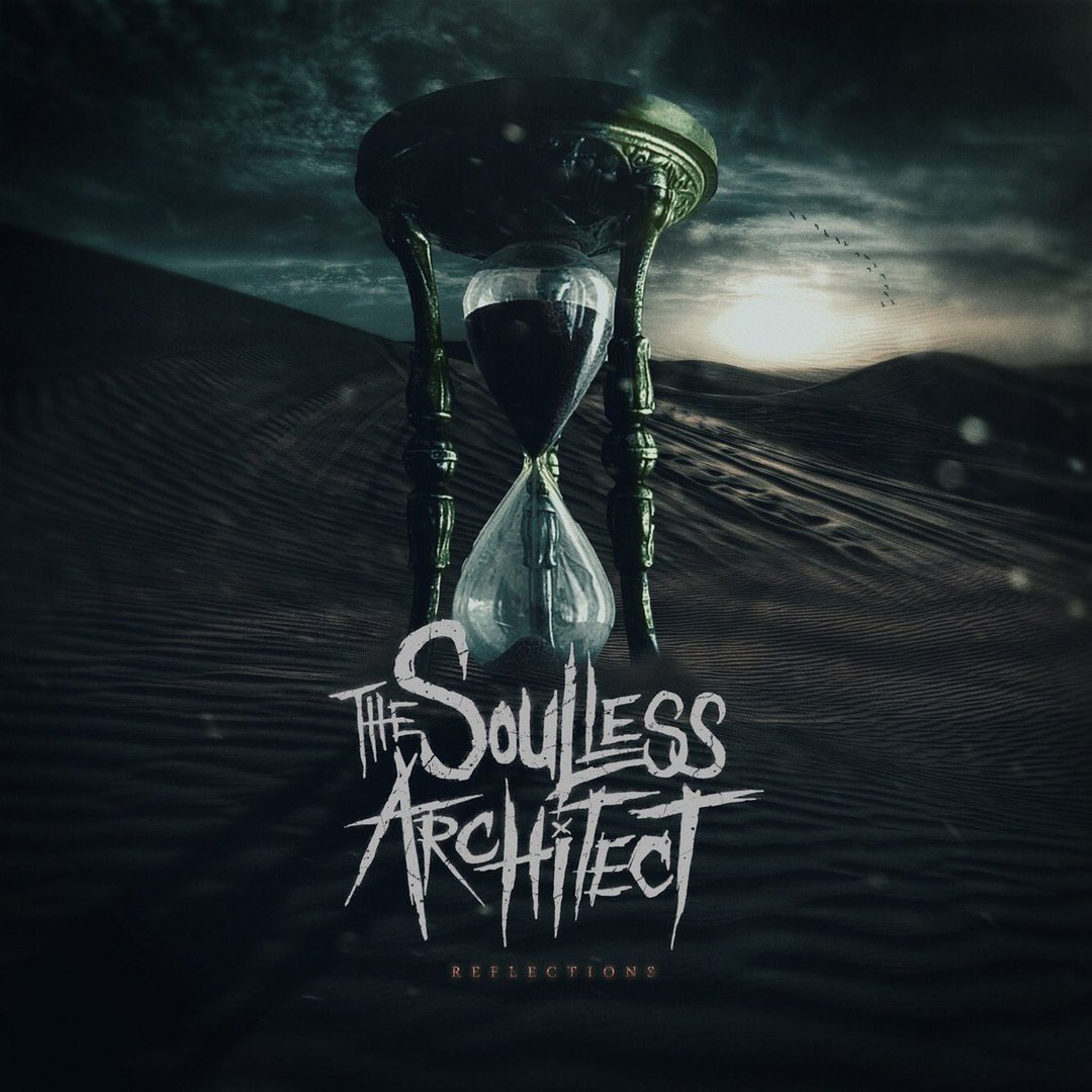 The Soulless Architect - Reflections [EP] (2018)