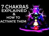 7 Chakras Explained &amp Powerful Activation Meditation