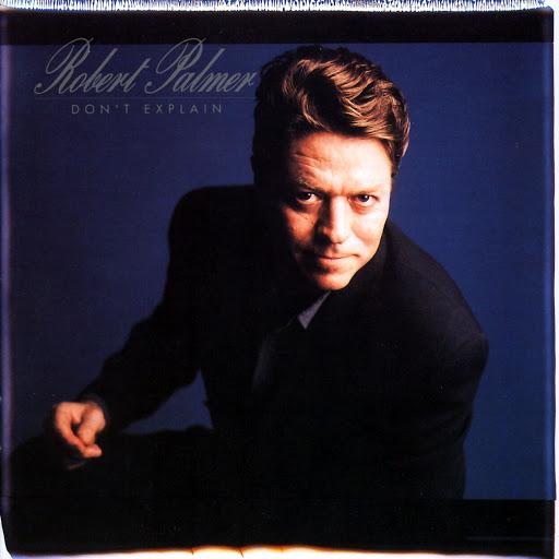 Robert Palmer альбом Don't Explain