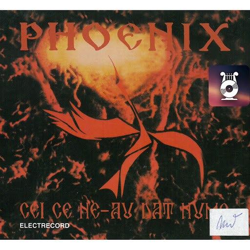 Phoenix альбом Cei Ce Ne-Au Dat Nume