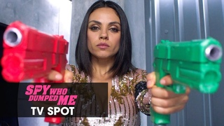 "The Spy Who Dumped Me (2018 Movie) Official TV Spot ""Legit Spy"" - Mila Kunis, Kate McKinnon"
