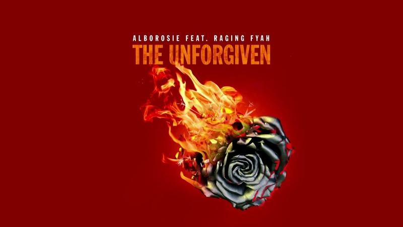 Alborosie ft. Raging Fyah – The Unforgiven 2018