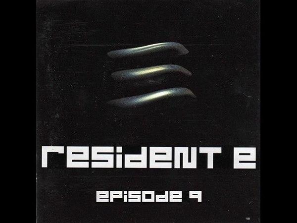 RESIDENT E 9 (IX) [FULL ALBUM 15206 MIN] A NEW EPISODE 2003 HD HQ HIGH QUALITY