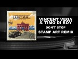 Vincent Vega, Timo Di Roy - Don't Stop (Stamp Art Remix)