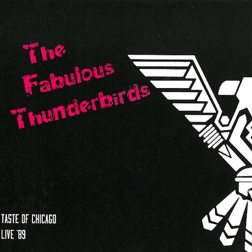 The Fabulous Thunderbirds альбом Taste Of Chicago: Live 1989