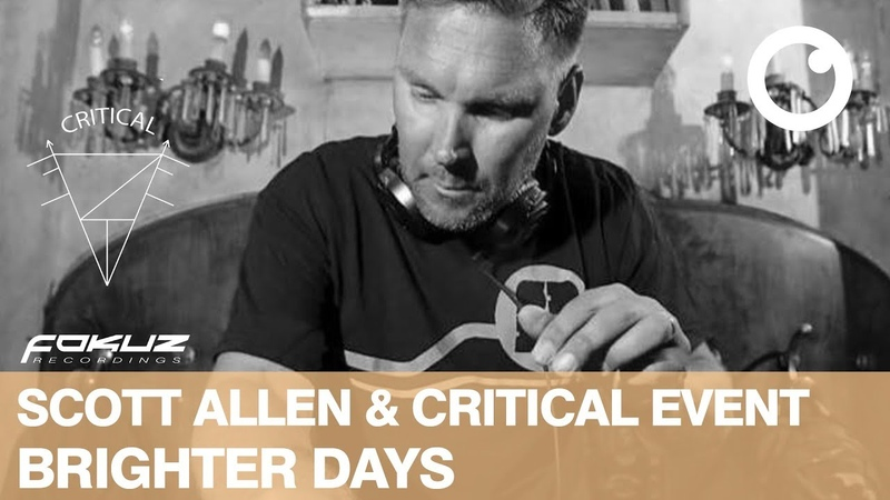 Critical Event Scott Allen - Brighter Days [Fokuz Recordings]