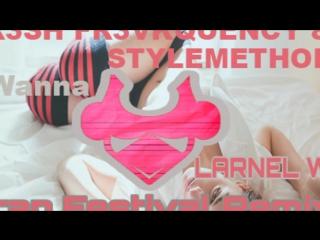 FR3SH FR3VKQUENCY STYLEMETHOD - I Wanna (LARNEL W Trap Festival Remix)