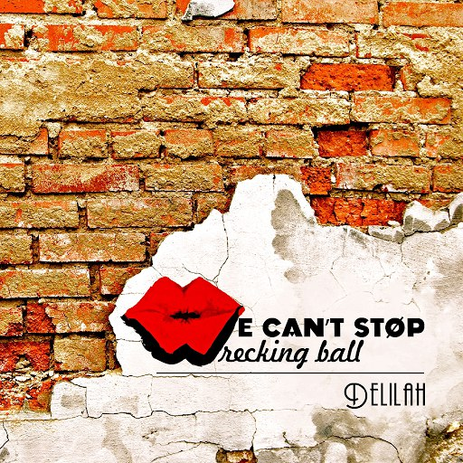 Delilah альбом We Can't Stop/Wrecking Ball