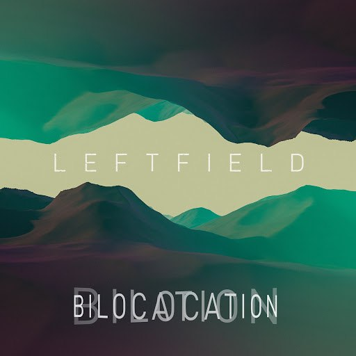 Leftfield альбом Bilocation