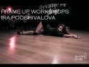 FRAME UP WORKSHOPS (IRA PODSHIVALOVA)