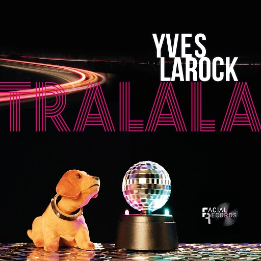 Yves Larock альбом Tralala