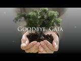 Goodbye Gaia - ProGnost 2018 Update - AVAILABLE JULY 6