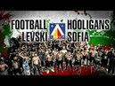 Football hooligans \ Bulgaria \ Levski Sofia\ Околофутбола