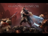 Middle-earth™: Shadow of Mordor™ - В ПОГОНЕ ЗА ГОЛЛУМОМ