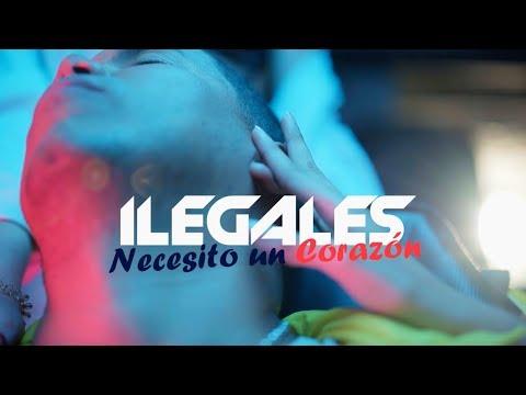 Ilegales - Necesito Un Corazon