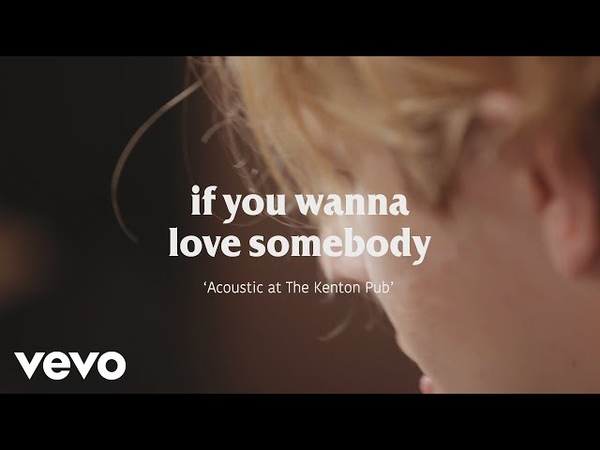 Tom Odell - If You Wanna Love Somebody (Acoustic at the Kenton Pub) (Live)