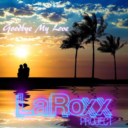 LaRoxx Project альбом Goodbye My Love