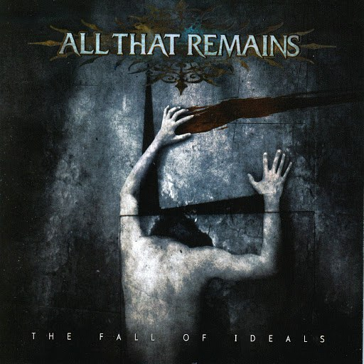 All That Remains альбом The Fall of Ideals