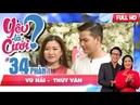 Chia tay 5 tháng vì bạn trai liên lạc với người yêu cũ Vũ Hải Thùy Vân YLC 34 😢