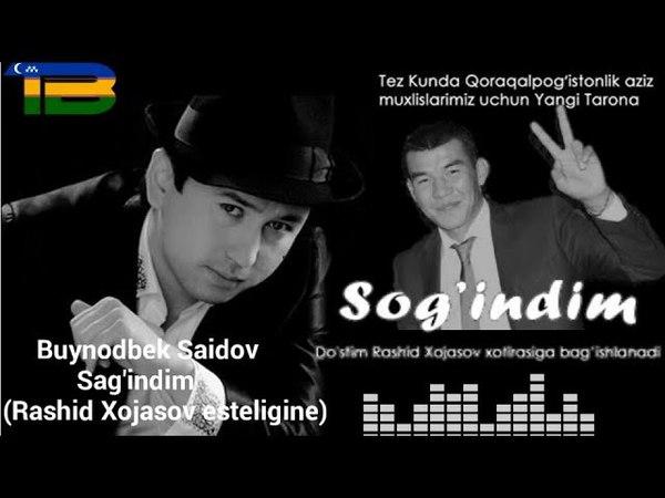 Buyodbek Saidov_Sagindim (Rashid Xojasov esteligine) (music version)