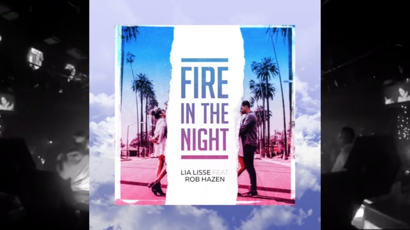 Lia Lisse - Fire in the Night (feat. Rob Hazen)