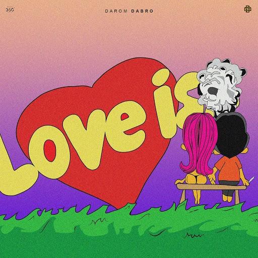 Darom Dabro альбом Love Is