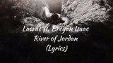Lecrae Ft. Breyan Isaac - River of Jordan (Lyrics)
