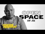 Open Space Fat Joe Mass Appeal