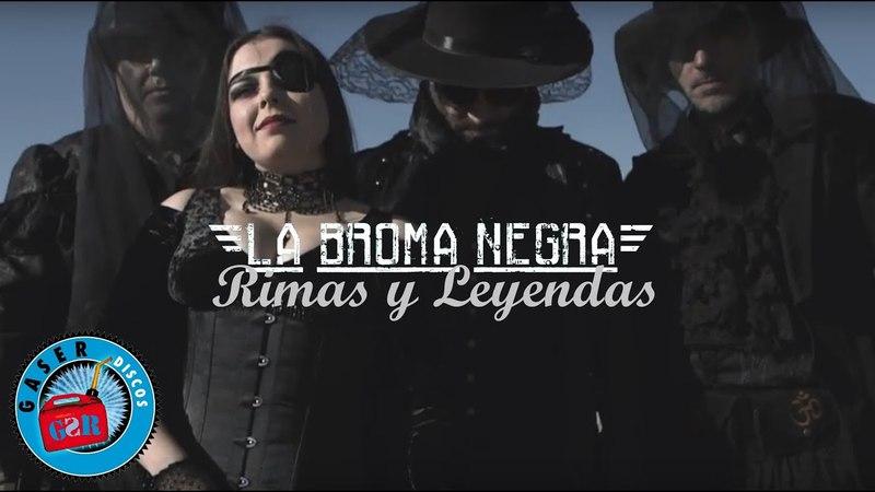LA BROMA NEGRA - Rimas y Leyendas (Videoclip Oficial)