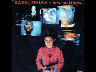 Karel Fialka - Hey Matthew (1987) Extended Version