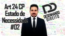 Direito Penal - Art 24 CP - Estado de Necessidade 02