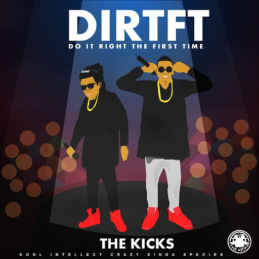 The Kicks альбом DIRTFT (Do It Right The First Time)