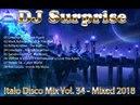 DJ Surprise Italo Disco Mix Vol 34 Mixed 2018 Letzter Mix