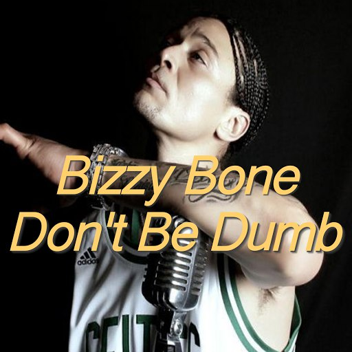 Bizzy Bone альбом Don't Be Dumb