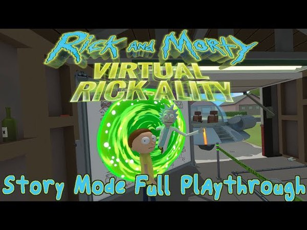 Rick and Morty Virtual Rickality - Story Mode Full Playthrough (VR gameplay, no commentary)