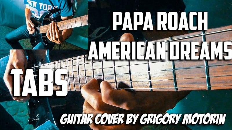 Papa Roach American Dreams Guitar Cover By Grigory Motorin download tabs