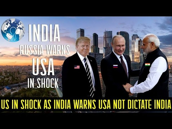 US in Shock as India Warns United States not to tell India what to buy from Russia