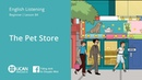 Learn English Listening   Beginner - Lesson 84. The Pet Store